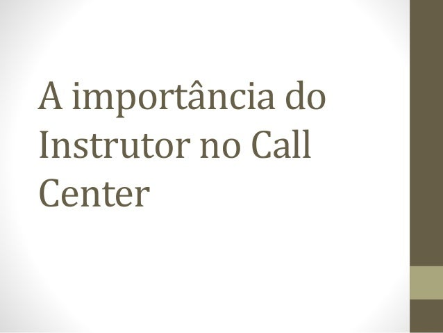A importância do Instrutor no Call Center