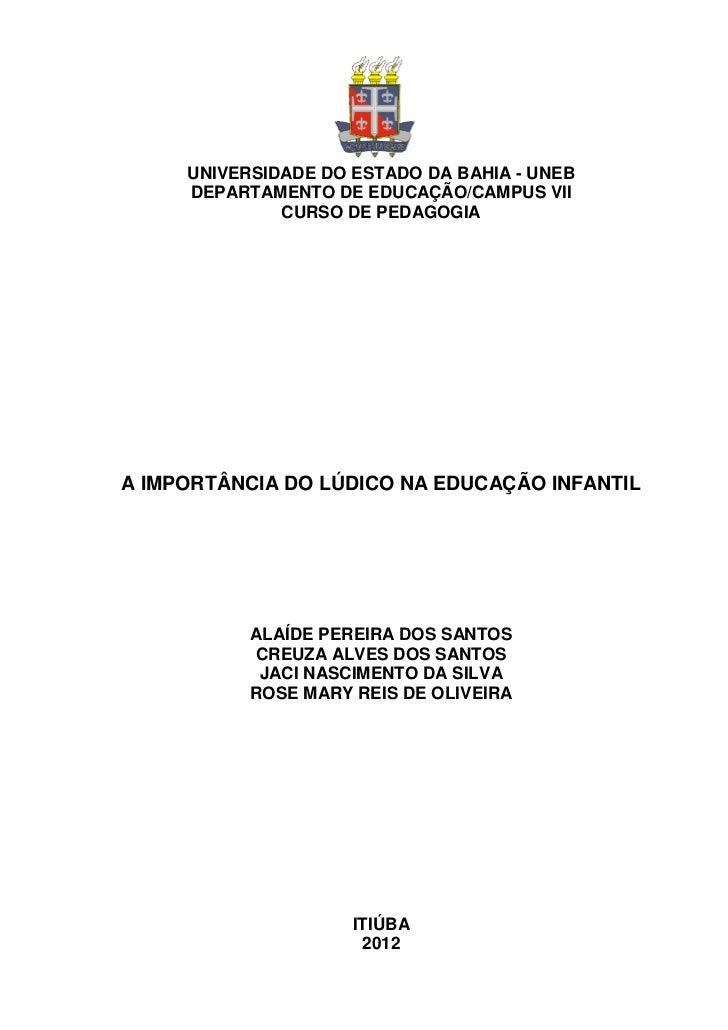 UNIVERSIDADE DO ESTADO DA BAHIA - UNEB     DEPARTAMENTO DE EDUCAÇÃO/CAMPUS VII              CURSO DE PEDAGOGIAA IMPORTÂNCI...