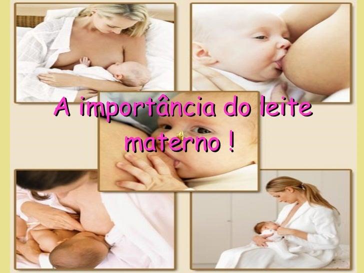 A importância do leite materno !