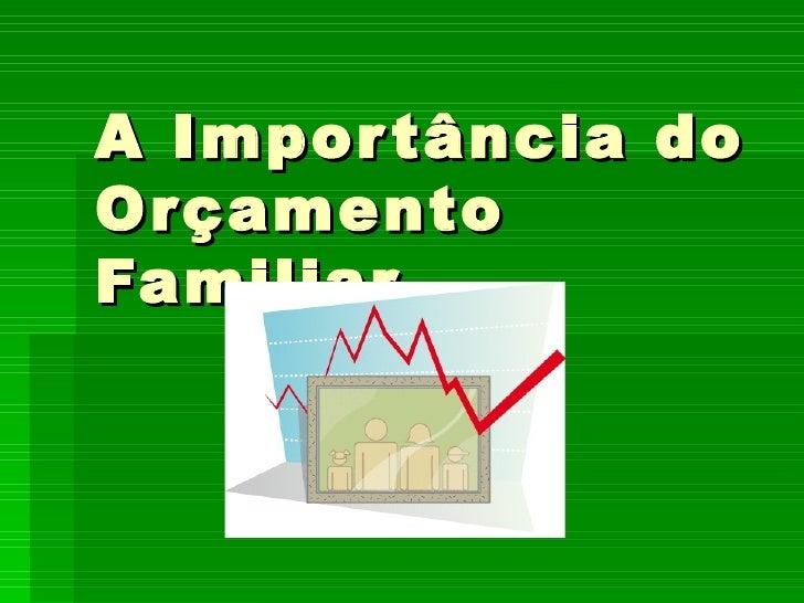 A Importância do Orçamento Familiar