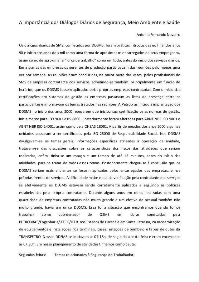 A importância dos Diálogos Diários de Segurança, Meio Ambiente e Saúde Antonio Fernando Navarro Os diálogos diários de SMS...