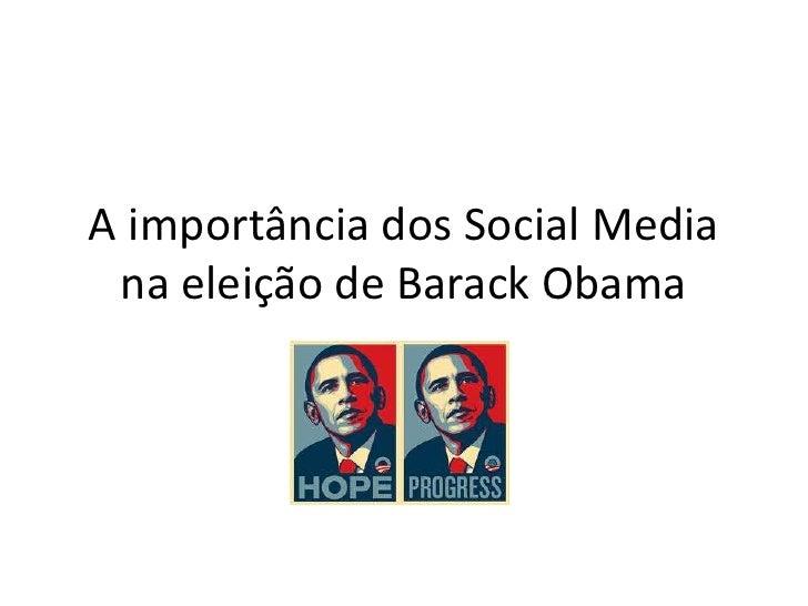 A importância dos Social Media na eleição de BarackObama<br />