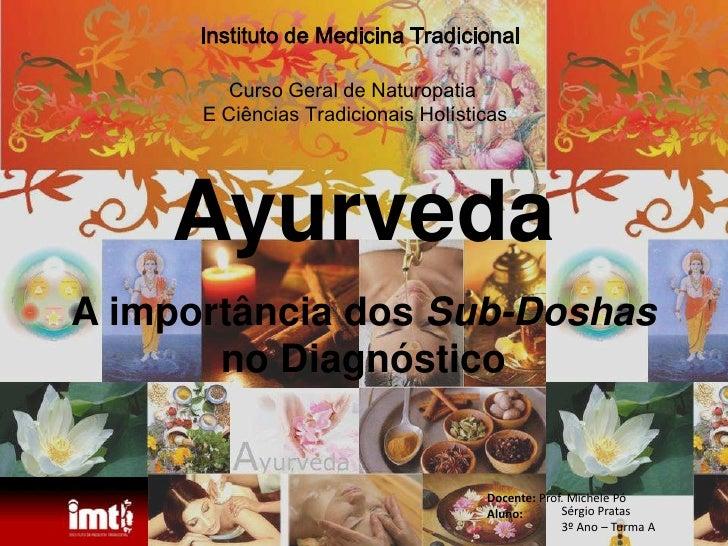 Instituto de Medicina Tradicional<br />Curso Geral de Naturopatia <br />E Ciências Tradicionais Holísticas<br />Ayurveda<b...