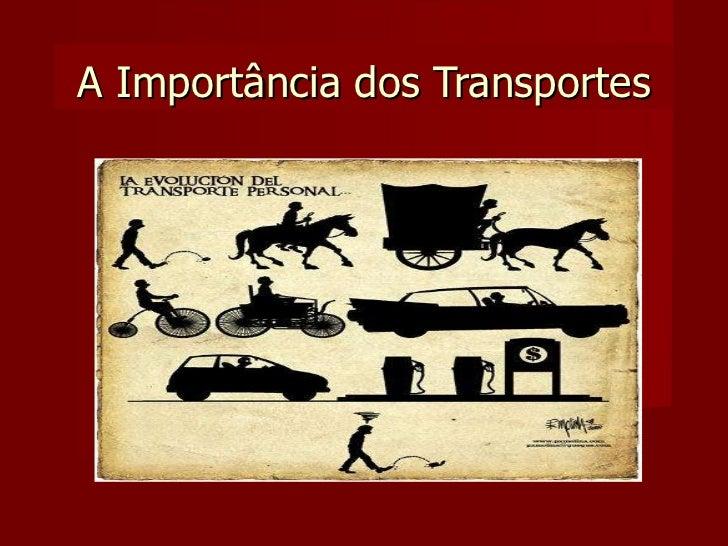 A Importância dos Transportes