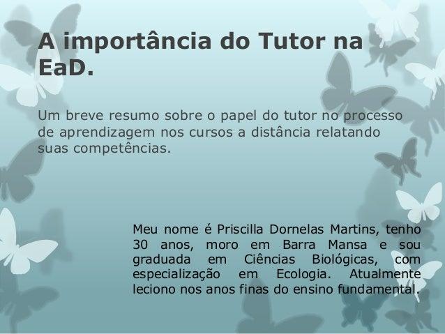A importância do Tutor na EaD. Um breve resumo sobre o papel do tutor no processo de aprendizagem nos cursos a distância r...
