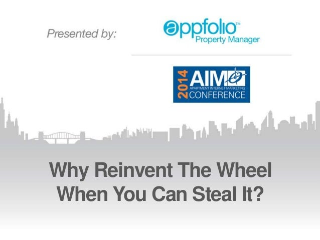 Why Reinvent The Wheel When You Can Steal It?
