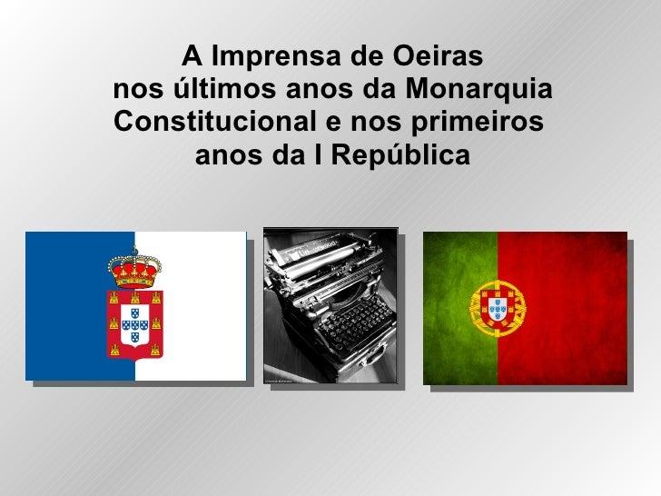 A Imprensa de Oeiras nos últimos anos da Monarquia Constitucional e nos primeiros  anos da I República
