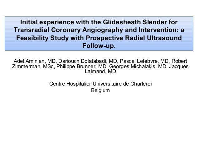 Initial experience with the Glidesheath Slender for Transradial Coronary Angiography and Intervention: a Feasibility Study...