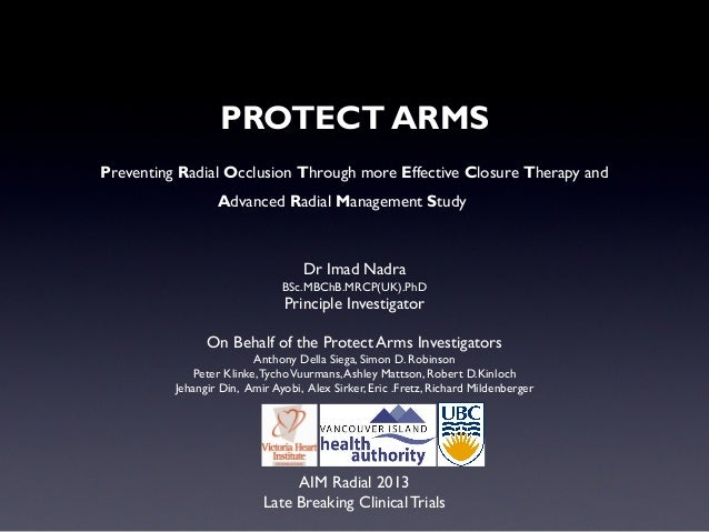 PROTECT ARMS Preventing Radial Occlusion Through more Effective Closure Therapy and Advanced Radial Management Study  Dr I...