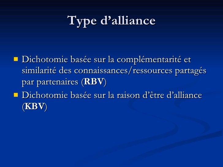 Type d'alliance <ul><li>Dichotomie basée sur la complémentarité et similarité des connaissances/ressources partagés par pa...