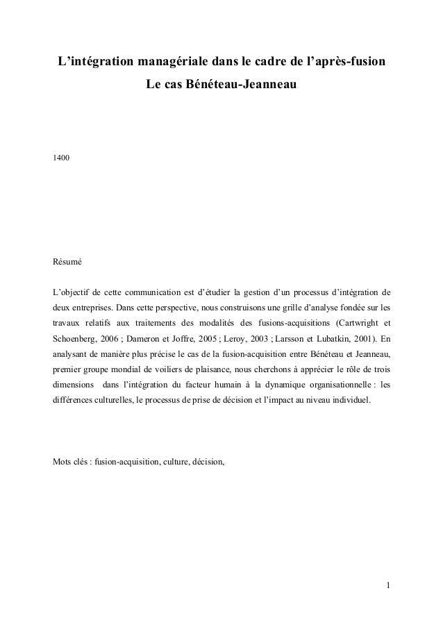 1  L'intégration managériale dans le cadre de l'après-fusion  Le cas Bénéteau-Jeanneau  1400  Résumé  L'objectif de cette ...
