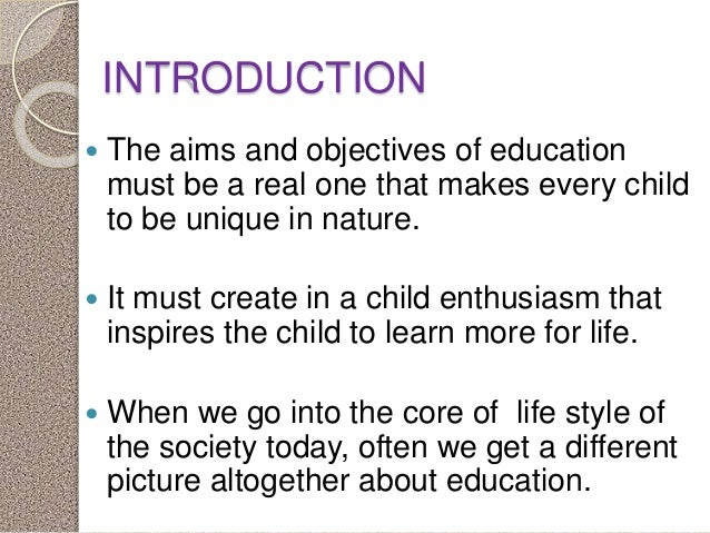 aim and objective of moral education 2the aims and objectives of education spiritual and material to discharge its natural functions and must correspond to its structureeducation is meant to develop every child's characteraim of education should be to make children self.
