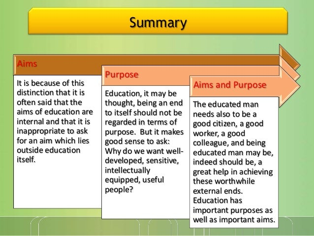 aims of education in current education Philosophy of education is a field characterized not only by broad theoretical eclecticism but also by a perennial dispute, which started in the mid-twentieth century, over what the scope and purposes of the discipline even ought to be.
