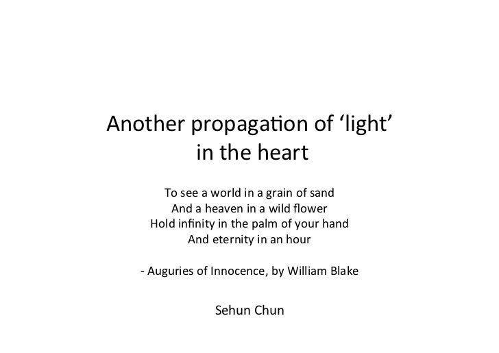 Another propaga,on of 'light'               in the heart                                  n a grain...