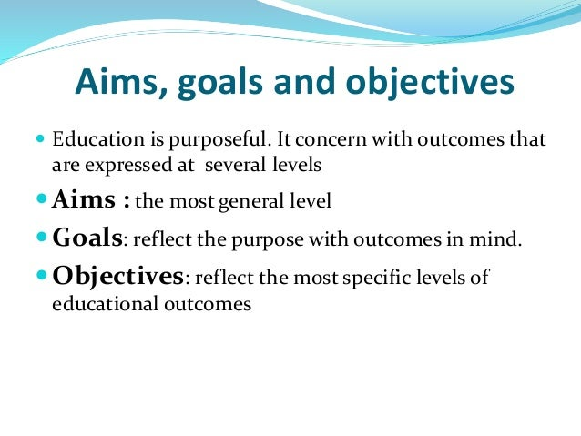 aims  goals and objective purpose in curriculum development