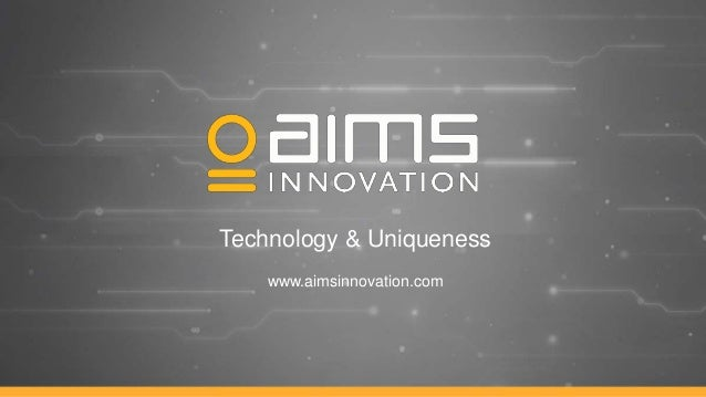 Technology & Uniqueness www.aimsinnovation.com