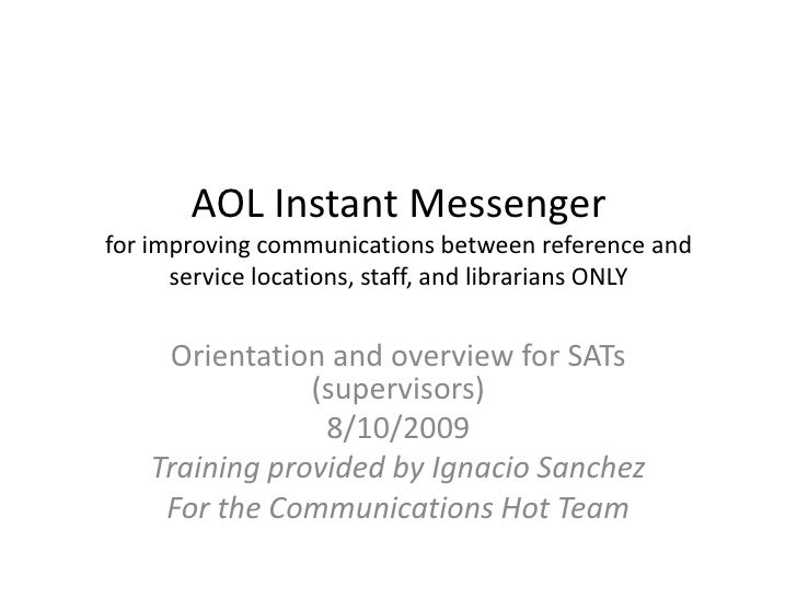 AOL Instant Messengerfor improving communications between reference and service locations, staff, and librarians ONLY<br /...