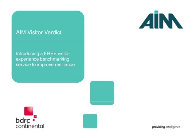 AIM Visitor Verdict Introducing a FREE visitor experience benchmarking service to improve resilience