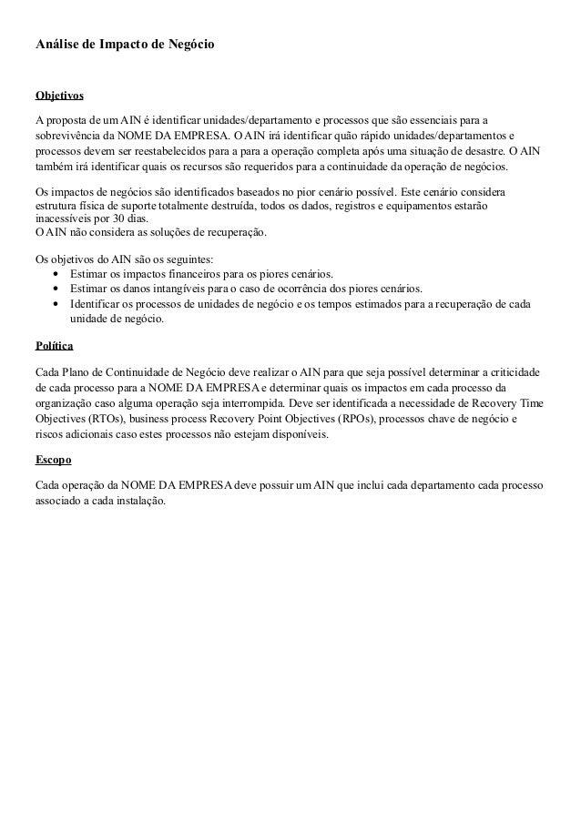 Análise de Impacto de Negócio Objetivos A proposta de um AIN é identificar unidades/departamento e processos que são essen...