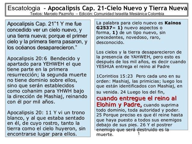 1 Escatologia - Apocalipsis Cap. 21-Cielo Nuevo y Tierra Nueva Textos: Marcelo Pazmiño – Edición: Comunidad Israelita Mesi...