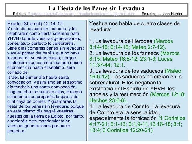 8 La Fiesta de los Panes sin Levadura Edición: RegresandoalasRaices.org – mesianicoscolombia@gmail.com Estudios: Liliana H...