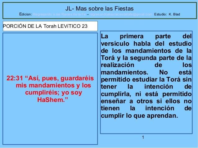 1 JL- Mas sobre las Fiestas Edicion: Regresando a las Raices de la Fe – regresandoalasraicesdelafe@gmail.com Estudio: K. B...