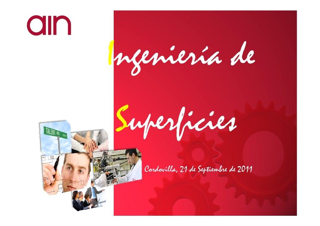 Ingeniería deSuperficies   Cordovilla, 21 de Septiembre de 2011