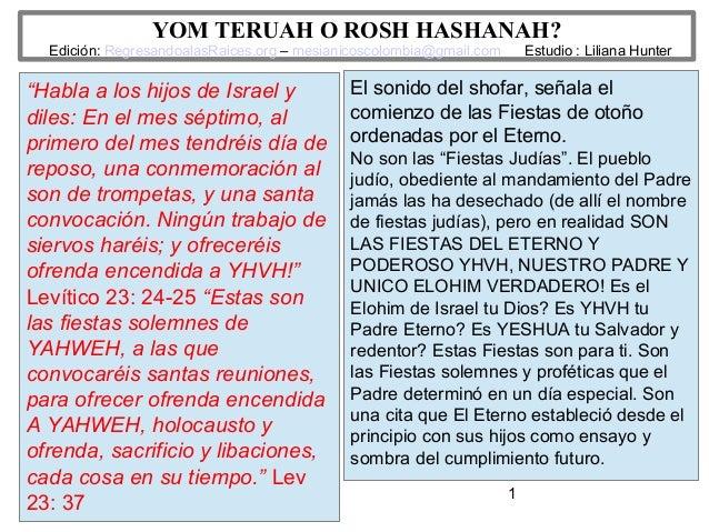 "1 YOM TERUAH O ROSH HASHANAH? Edición: RegresandoalasRaices.org – mesianicoscolombia@gmail.com Estudio : Liliana Hunter ""H..."