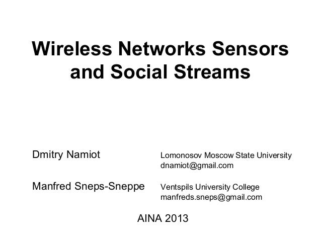 Wireless Networks Sensors    and Social StreamsDmitry Namiot          Lomonosov Moscow State University                   ...