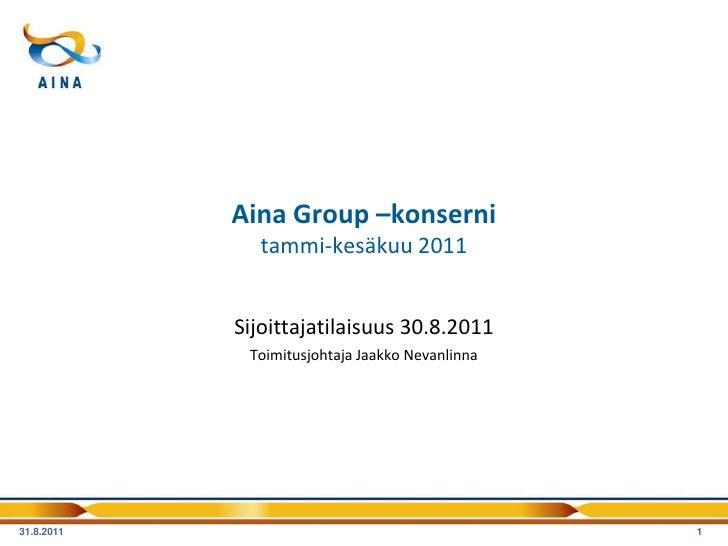 aina group  sijoittajatilaisuus q2 2011
