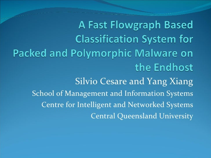 A Fast Flowgraph Based Classification System for Packed and Polymorphic Malware on the Endhost