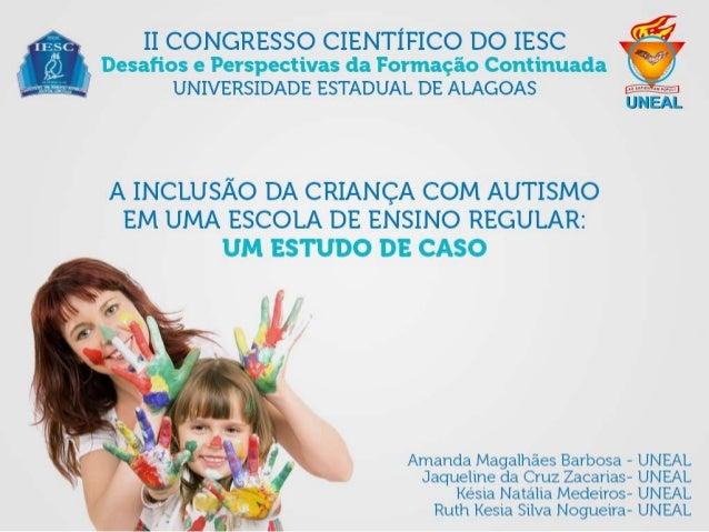 A inclusão da criança com autismo em uma escola de ensino regular: Um estudo de caso