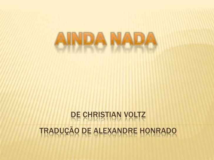 DE CHRISTIAN VOLTZTRADUÇÃO DE ALEXANDRE HONRADO