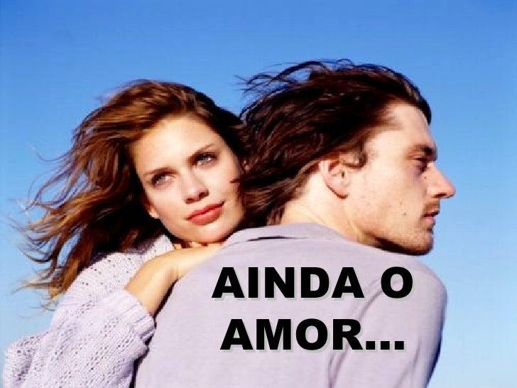 AINDA O AMOR...