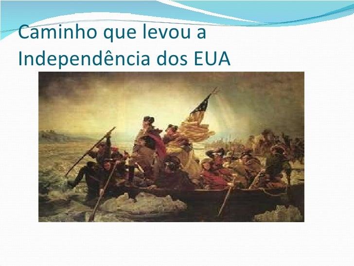 Caminho que levou a Independência dos EUA