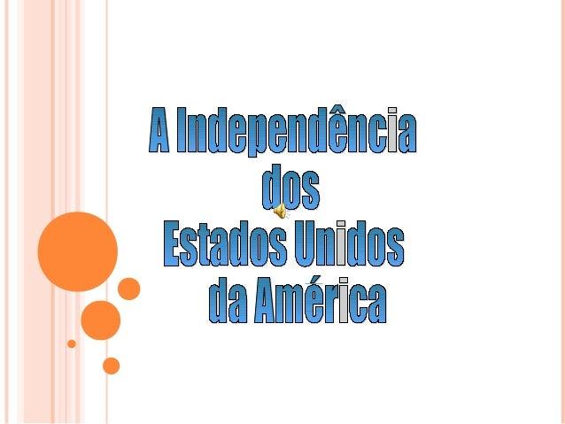 A Guerra da Independência dos Estados Unidos da América é…