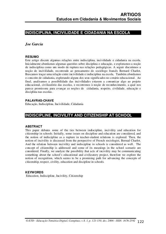 ARTIGOS Estudos em Cidadania & Movimentos Sociais  INDISCIPLINA, INCIVILIDADE E CIDADANIA NA ESCOLA Joe Garcia RESUMO Este...