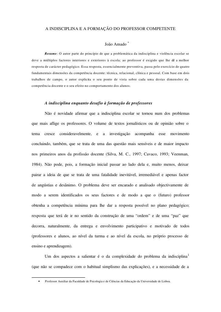 A INDISCIPLINA E A FORMAÇÃO DO PROFESSOR COMPETENTE                                                         João Amado *  ...