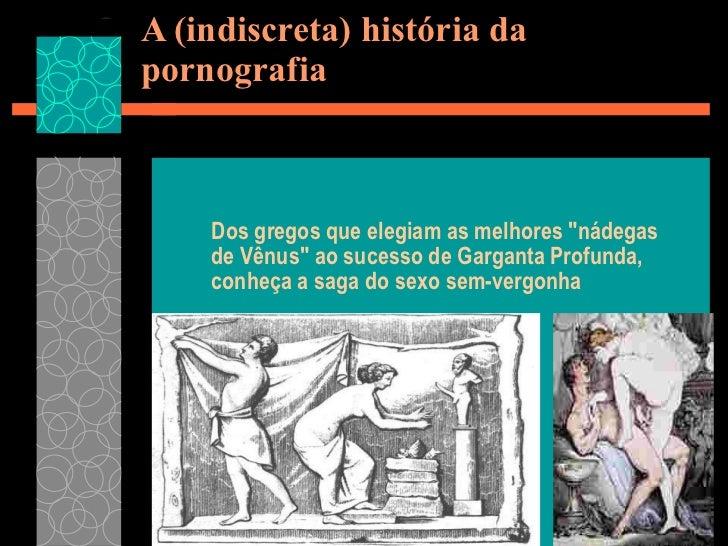 """A (indiscreta) história da pornografia Dos gregos que elegiam as melhores """"nádegas de Vênus"""" ao sucesso de Garga..."""