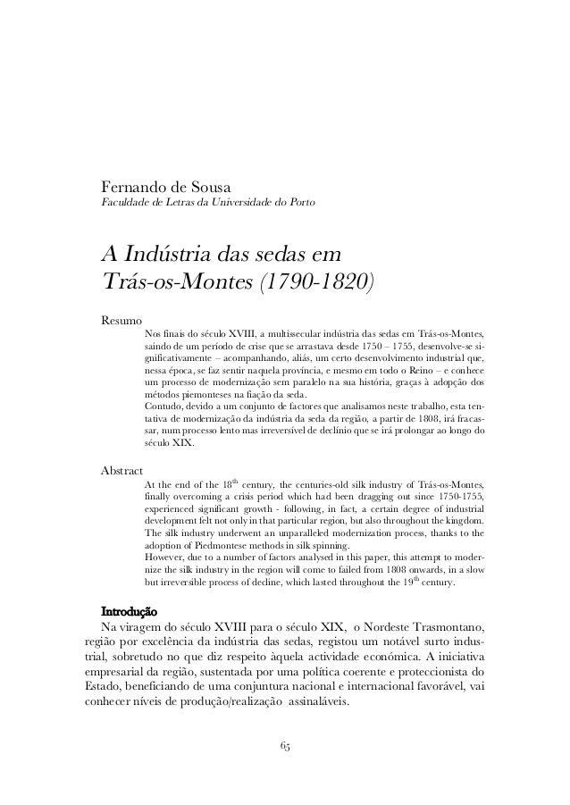 Fernando de Sousa Faculdade de Letras da Universidade do Porto  A Indústria das sedas em Trás-os-Montes (1790-1820) Resumo...