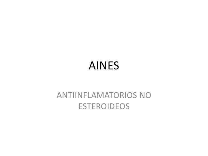 AINESANTIINFLAMATORIOS NO     ESTEROIDEOS