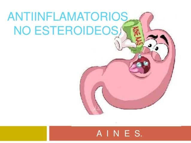 ANTIINFLAMATORIOS NO ESTEROIDEOS. A I N E S.