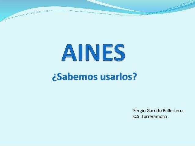 ¿Sabemos usarlos? Sergio Garrido Ballesteros C.S. Torreramona