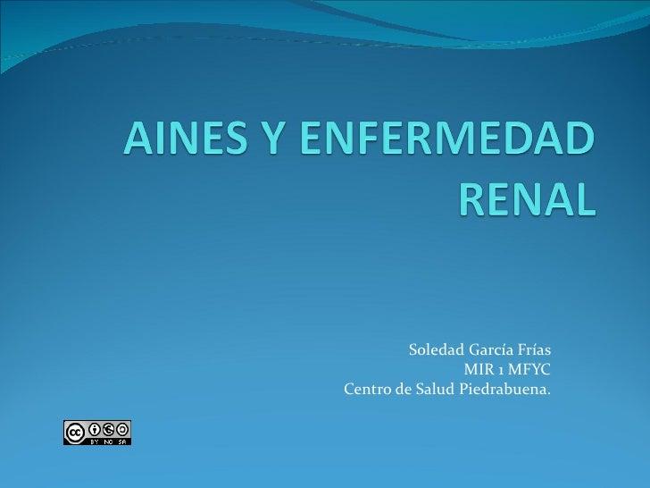 Soledad García Frías MIR 1 MFYC Centro de Salud Piedrabuena.