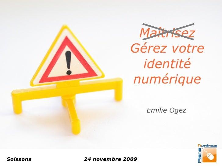 Maîtrisez                         Gérez votre                          identité                         numérique         ...
