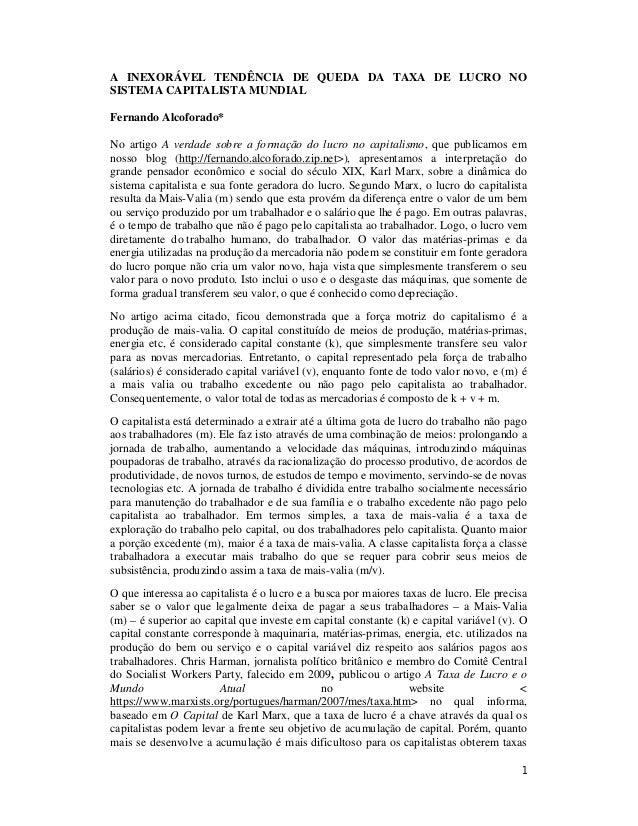 1 A INEXORÁVEL TENDÊNCIA DE QUEDA DA TAXA DE LUCRO NO SISTEMA CAPITALISTA MUNDIAL Fernando Alcoforado* No artigo A verdade...