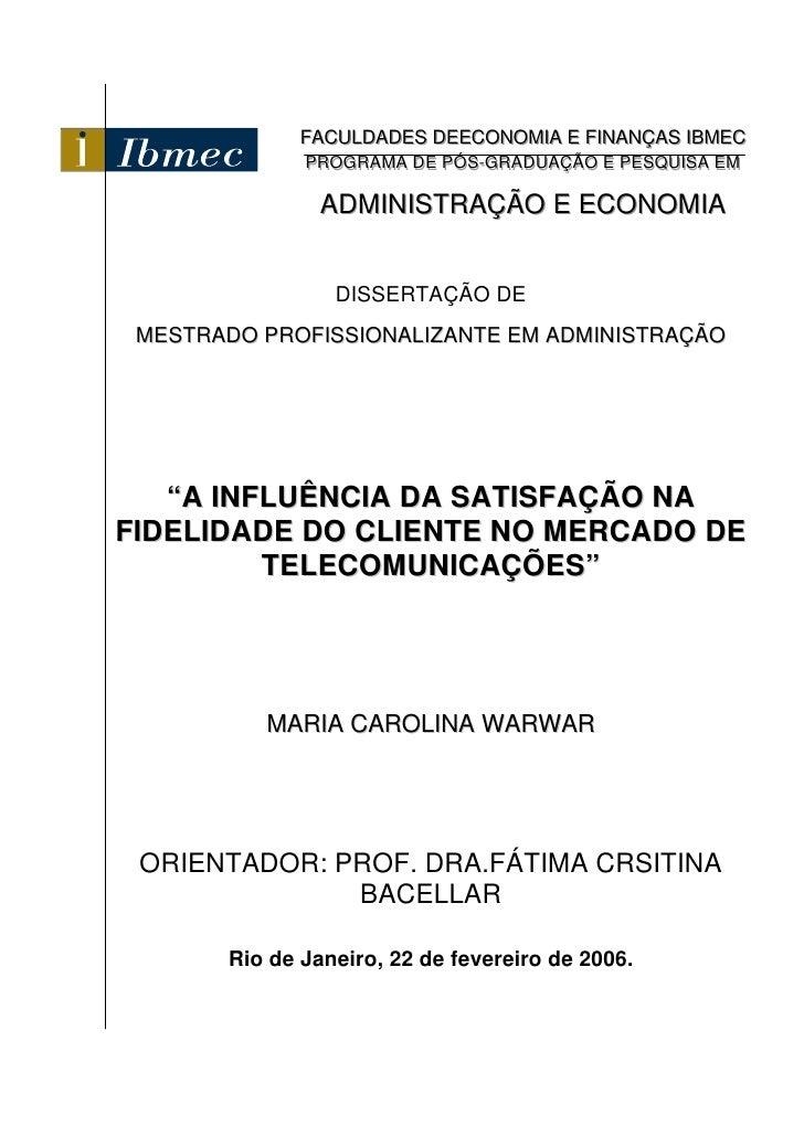FACULDADES DEECONOMIIA E FIINANÇAS IIBMEC              FACULDADES DEECONOM A E F NANÇAS BMEC               PROGRAMA DE PÓS...
