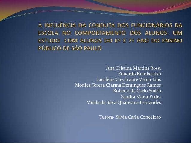 Ana Cristina Martins Rossi                    Eduardo Rumberfish         Lucilene Cavalcante Vieira LinsMonica Tereza Ciar...