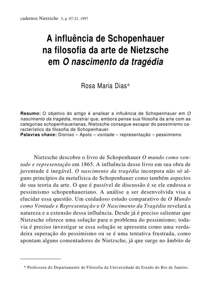 cadernos Nietzsche 3, p. 07-21, 1997            A influência de Schopenhauer           na filosofia da arte de Nietzsche  ...