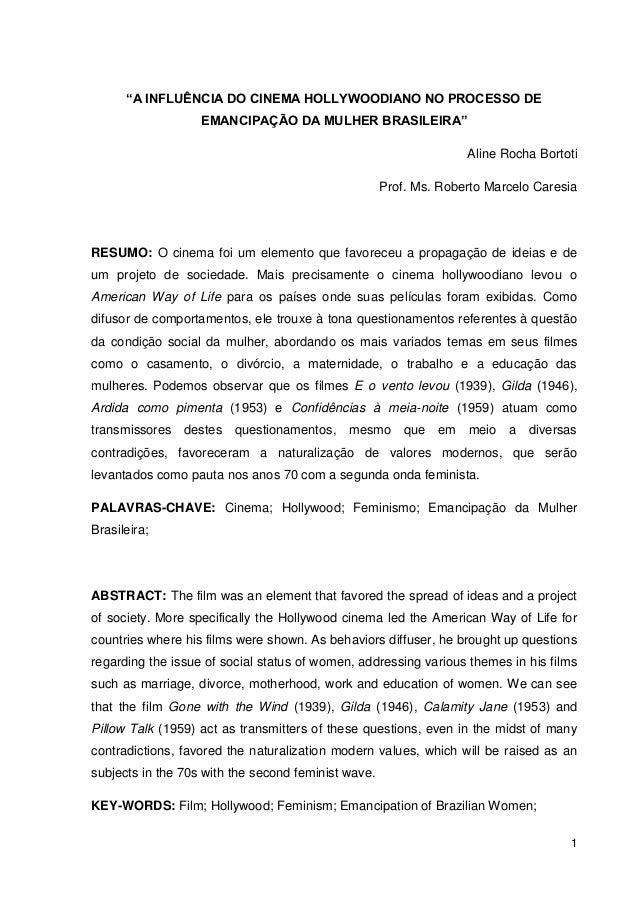 """1 """"A INFLUÊNCIA DO CINEMA HOLLYWOODIANO NO PROCESSO DE EMANCIPAÇÃO DA MULHER BRASILEIRA"""" Aline Rocha Bortoti Prof. Ms. Rob..."""